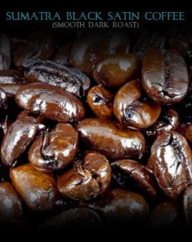 sumatra black satin coffee smooth dark roast beans